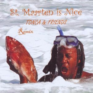 St. Maarten Is Nice-Remix