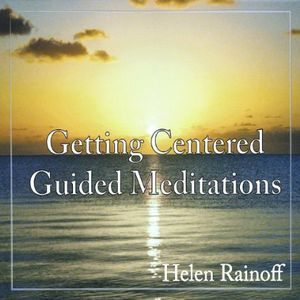 Getting Centered Guided Meditations