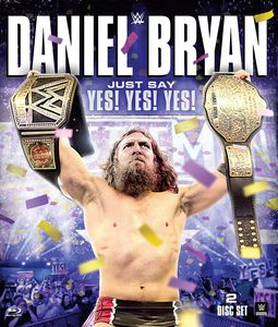 WWE: Daniel Bryan: Just Say Yes Yes Yes