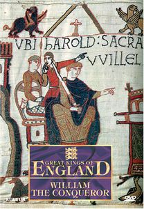 Great Kings of England: William the Conqueror