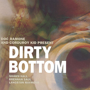 Doc Ramone & Corduroy Kid Present Dirty Bottom
