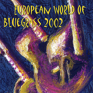 European World of Bluegrass 2002 /  Various