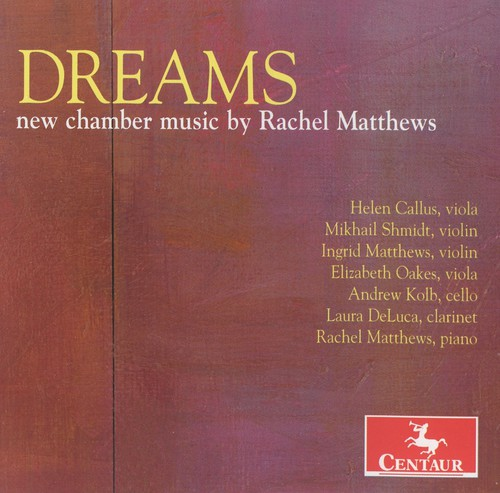 Dreams: New Chamber Music By Rachel Matthews