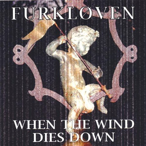 Furkloven : When the Wind Dies Down