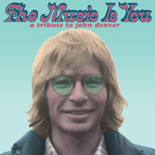 Music Is You: A Tribute to John Denver /  Various