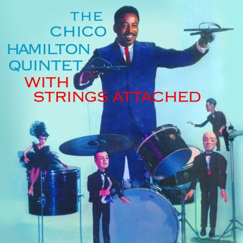 Chico Hamilton Quintet with Strings Attached