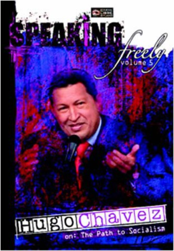 Speaking Freely 5: Hugo Chavez