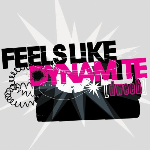 Feels Like Dynamite [Import]
