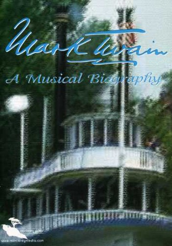 Mark Twain: A Musical Biography