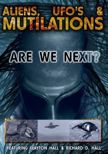 Aliens UFO's & Mutilations: Are We Next