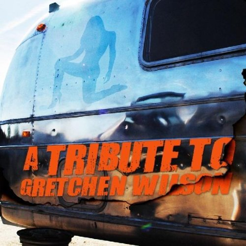 Tribute to Gretchen Wilson /  Various