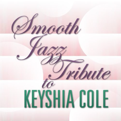 Smooth Jazz Tribute to Keyshia Cole /  Various