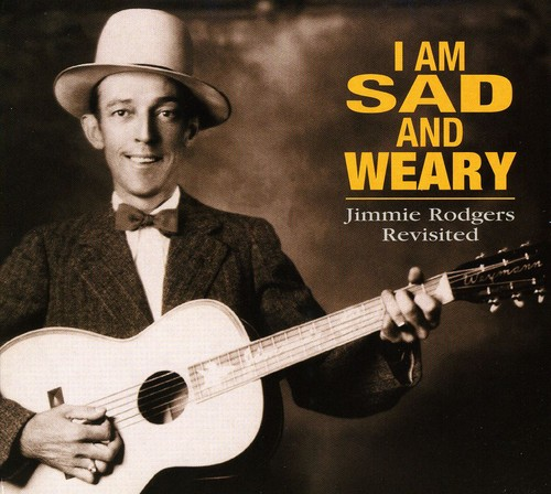 I Am Sad & Weary-Jimmie Rodgers /  Various
