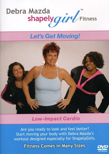 Shapely Girl: Let's Get Moving Low Impact Cardio