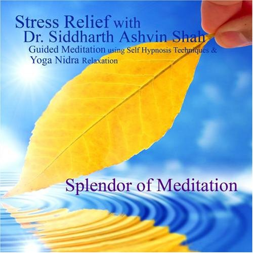 Stress Relief with Dr Siddharth Ashvin Shah
