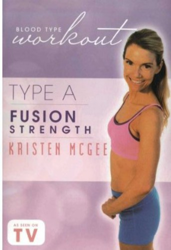 Blood Type Workout: Type a - Fusion Strength