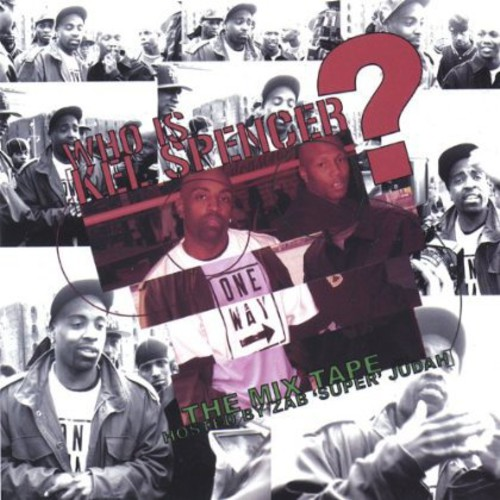 Spencer, Kel : Who Is Kel Spencer the Mixtape+F1805
