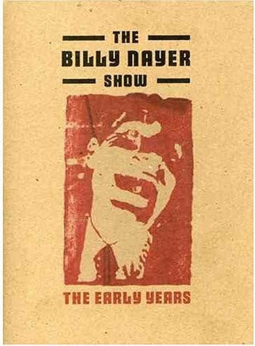 Billy Nayer Show: The Early Years