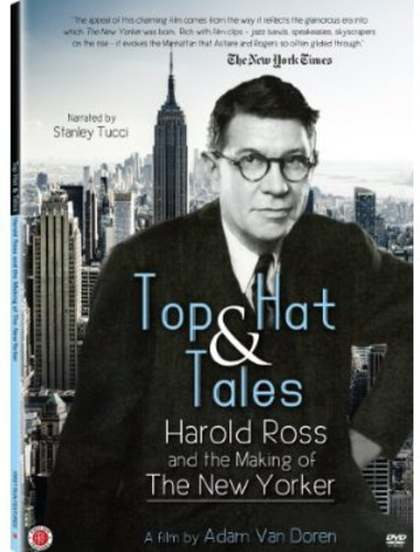 Top Hat & Tales: Harold Ross & Making of New