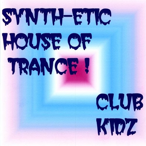 Synth-Etic House of Trance