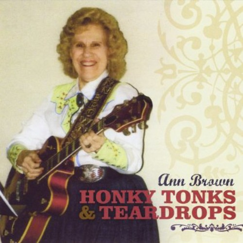 Ann Brown - Honky Tonks & Teardrops