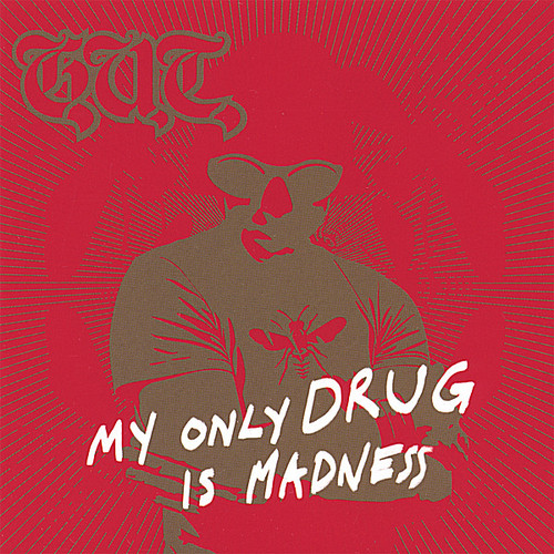 My Only Drug Is Madness