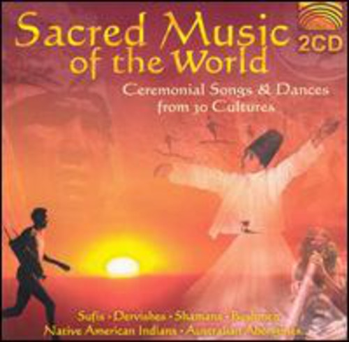Sacred Music of the World: Ceremonial Songs /  Various