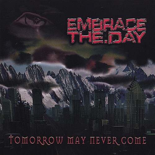 Tomorrow May Never Come