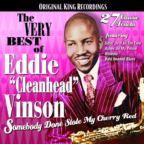 Very Best of Eddie Cleanhead Vinson: Somebody Done