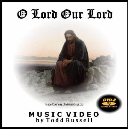 O Lord Our Lord: Music Video