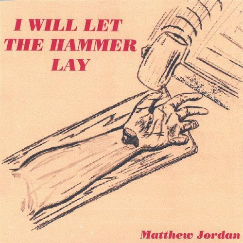 I Will Let the Hammer Lay