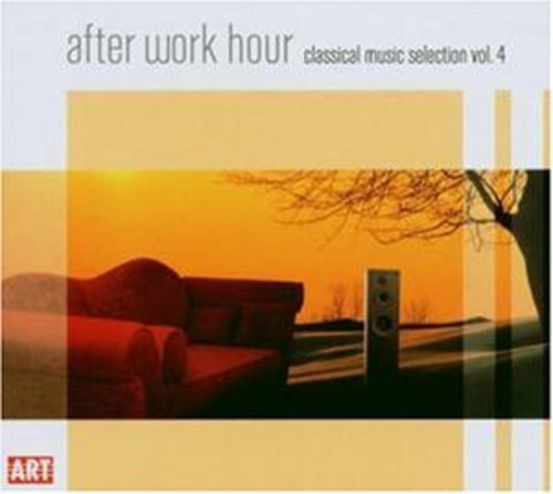 After Work Hour: Classical Music Selection 4 /  Various
