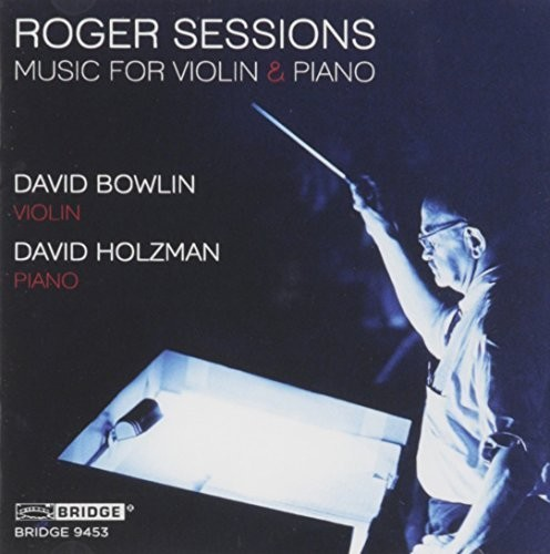 Roger Sessions: Music for Violin & Piano