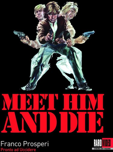 Meet Him & Die