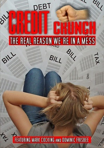Credit Crunch: The Real Reason We're in a Mess