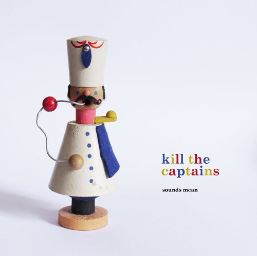 Kill the Captains : Sounds Mean [Import]