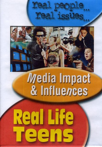 Real Life Teens: Media Impact & Influences