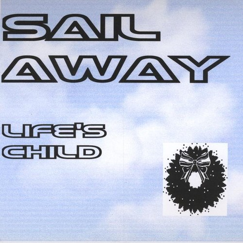 Life's Child : Sail Away