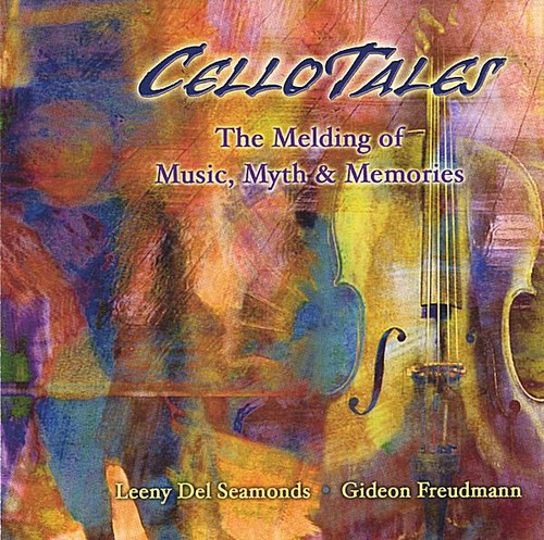 Cellotales-Melding of Music Myth & Memories
