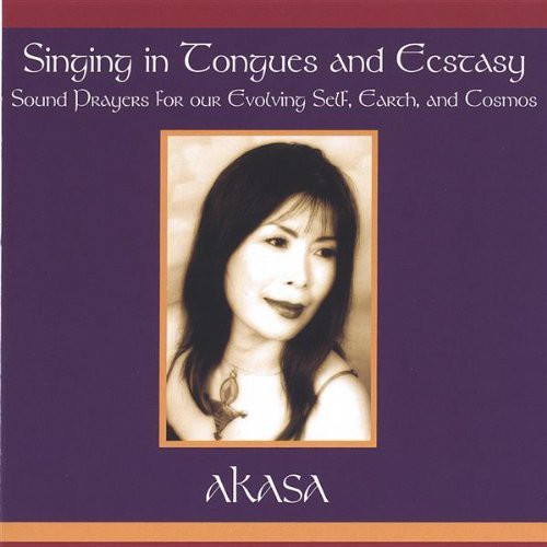 Singing in Tongues & Ecstasy-Sound Prayers