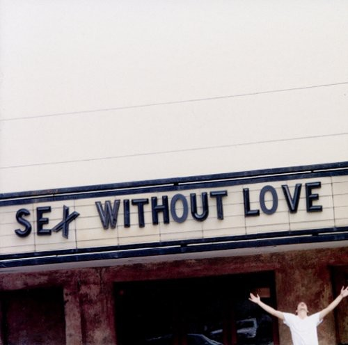Sex Without Love