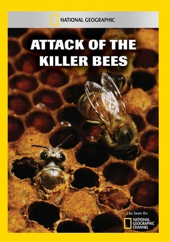 Attack of the Killer Bees