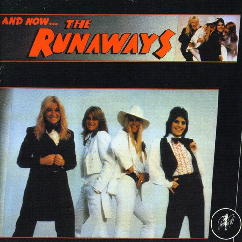 And Now the Runaways [Import]
