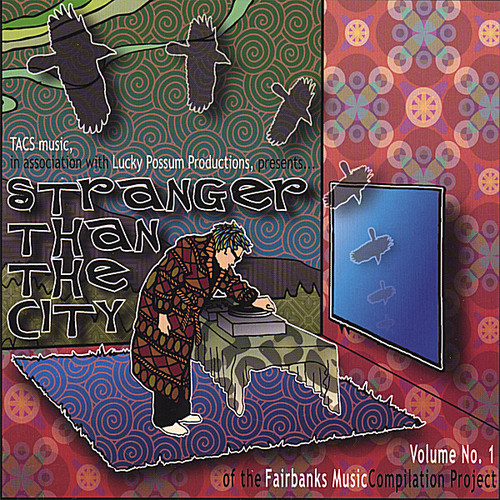 Stranger Than the City-Fairbanks Music Comp 1 /  Various