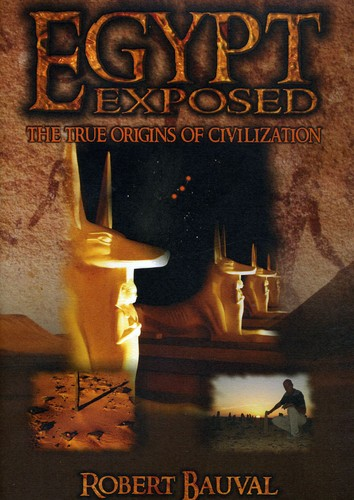 Egypt Exposed: True Origins of Civilization