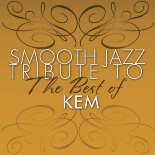 Smooth Jazz Tribute to the Best of Kem /  Various
