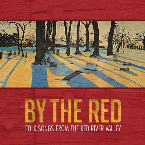 By the Red - Folk Songs from the Red River Valley