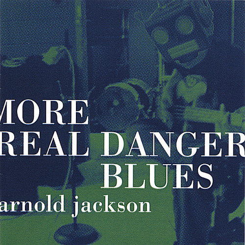 More Real Danger Blues