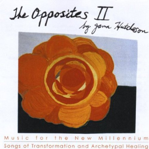 Opposites II Songs of Transformation & Archetypal