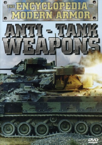 Encyclopedia of Modern Armor: Anti Tank Weapons